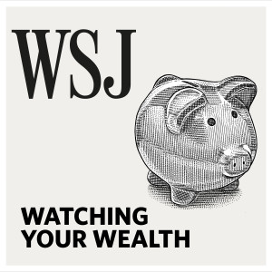 WSJ Watching Your Wealth