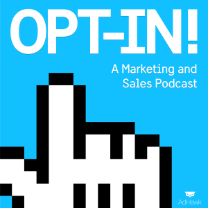 OPT-IN! — A Marketing and Sales Podcast