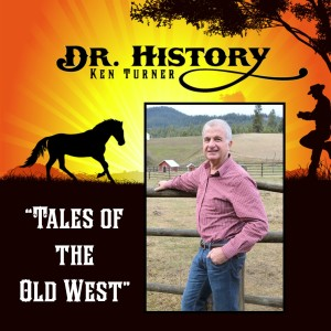 Dr. History's Tales of the Old West