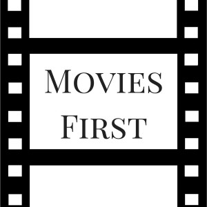 Movies First | Reviews and Ratings