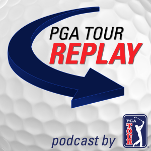 PGA TOUR Replay Golf Podcast
