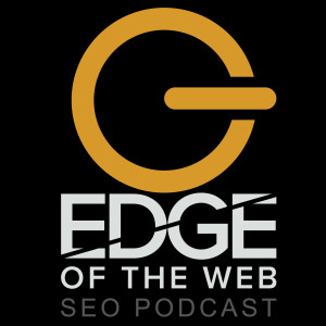 EDGE of the Web - An SEO Podcast for Today's Digital Marketer
