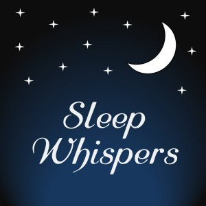 Sleep Whispers