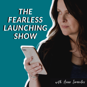 The Fearless Launching Show with Anne Samoilov
