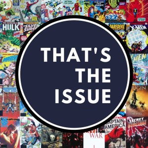 That's The Issue Comic Book Podcast