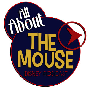 All About the Mouse Disney Fan Podcast