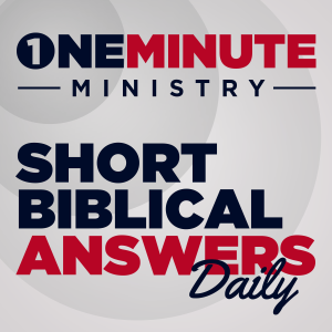 One Minute Ministry   A Biblical Worldview Daily Devotional   Christian Questions on the Bible, Theology, and Apologetics