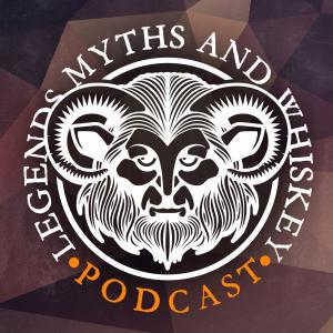 Legends Myths and Whiskey Podcast