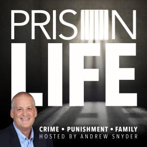 Prison Life Podcast - Crime, Punishment, and Family