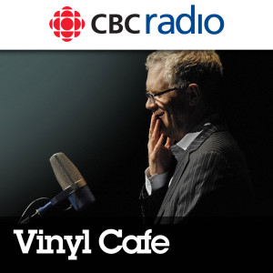 Vinyl Cafe Stories from CBC Radio