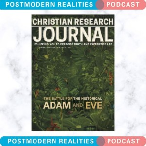 Postmodern Realities Podcast - Christian Research Journal