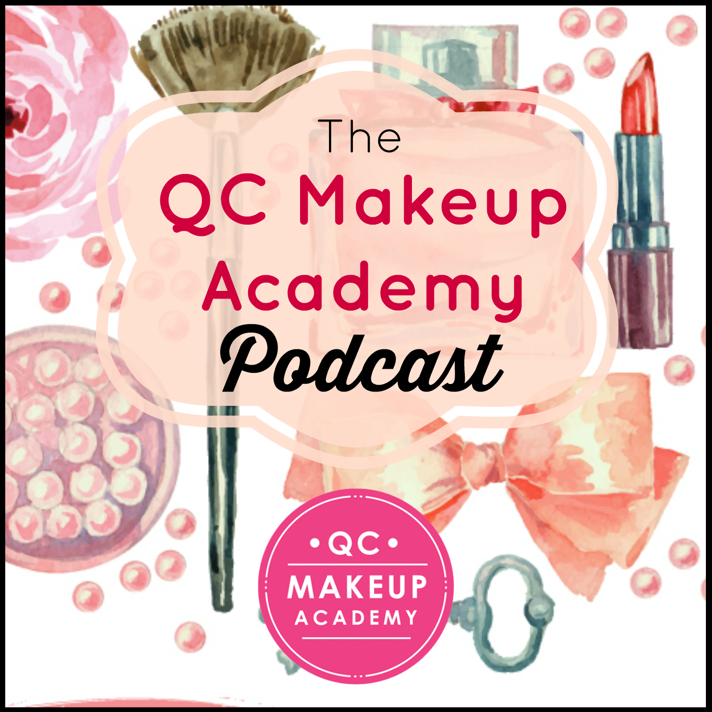 The QC Makeup Academy Podcast | Free Listening on Podbean App