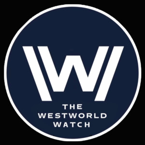 Westworld - The Westworld Watch | A podcast about HBO's Original Show Westworld