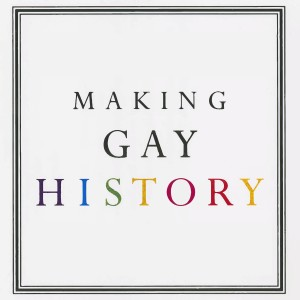 Making Gay History | LGBTQ Oral Histories from the Archive