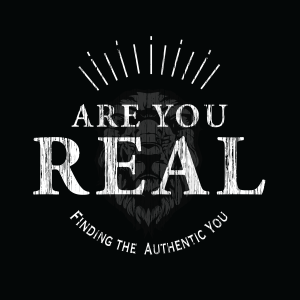 Are You Real  | Finding Your Purpose