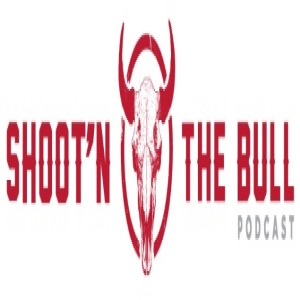 Shoot'n The Bull Podcast