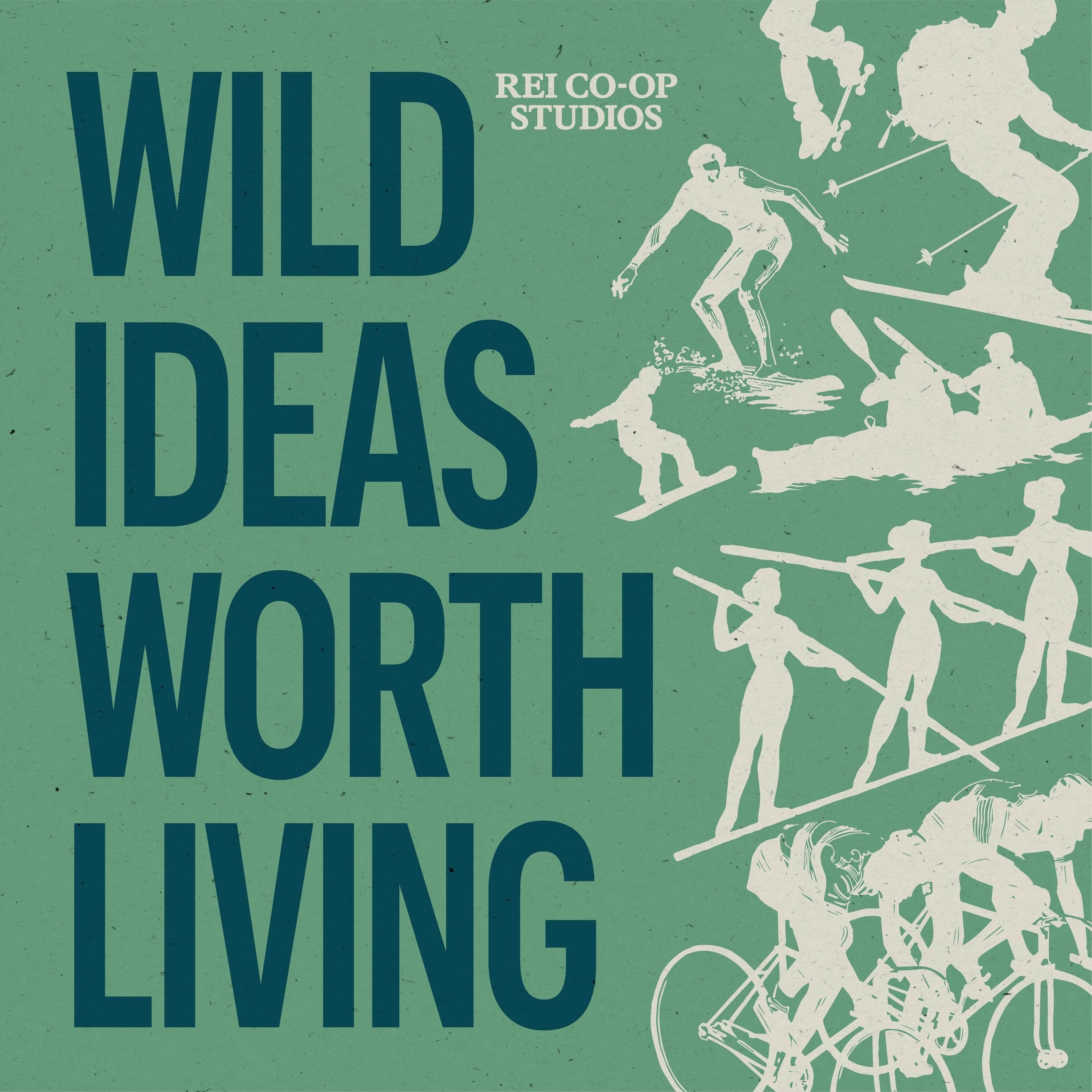 Wild Ideas Worth Living | Presented by REI