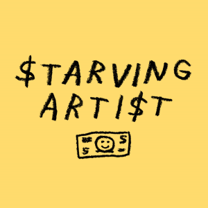 Starving Artist - art, money, freelancing, and how to live creatively