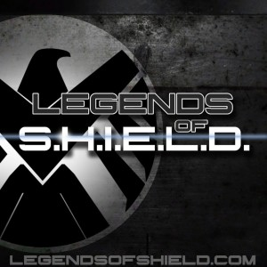 Legends of S.H.I.E.L.D.: An Unofficial Marvel TV & Film Fan Podcast