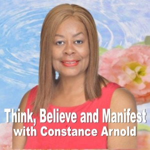 Think, Believe and Manifest!