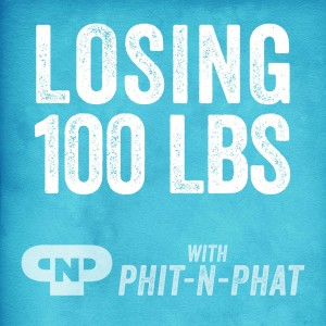 Losing 100 Pounds with Phit-n-Phat