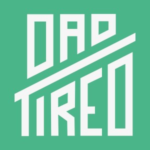 Dad Tired