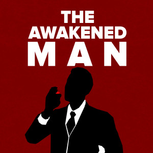 The Awakened Man: A Repository For Holistic Health, Red Pill Masculinity, & Ultimate Freedom