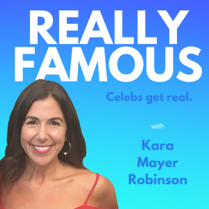Really Famous with Kara Mayer Robinson
