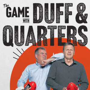 The Game: AFL Podcast with Duff & Quarters