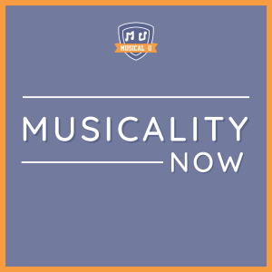 Musicality Now