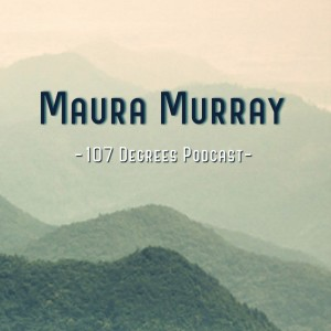 107 Degrees - Maura Murray