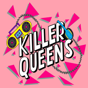 Killer Queens: A True Crime Podcast