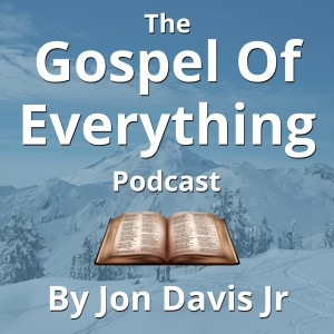 The Gospel Of Everything Podcast