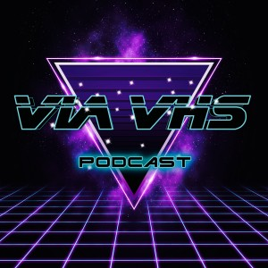 VIA VHS Podcast