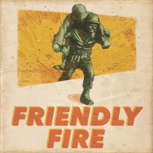 Friendly Fire