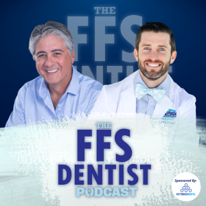 The Fee for Service Dentist Podcast - FFS Dentistry at it's Finest