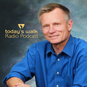 Today's Walk Radio Podcast