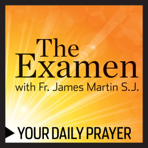 The Examen with Fr. James Martin, SJ