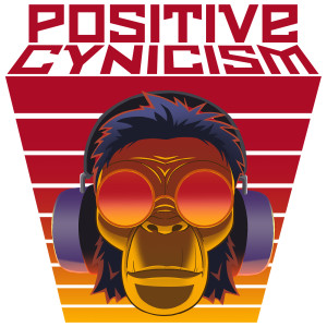 Jittery Monkey Podcasting Network » Positive Cynicism