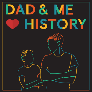 Dad and Me Love History