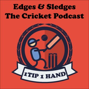 The Edges & Sledges Cricket Podcast