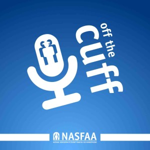 NASFAA's Off the Cuff Podcast