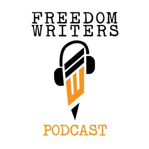 Freedom Writers Podcast