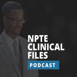 NPTE Clinical Files | Physical Therapy