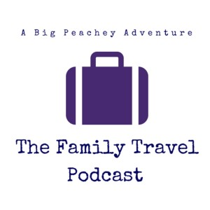 The Family Travel Podcast