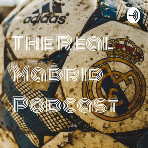 The Real Madrid Podcast