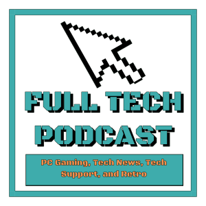 The Full Tech Podcast: The PC Gaming, PC Gamer, And Technology Podcast.