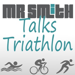 Mr Smith Talks Triathlon