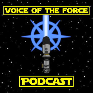 The Voice of the Force Podcast