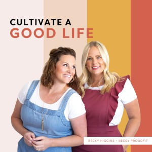 Cultivate a Good Life